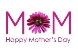 mom - Happy Mothers Day To All the Moms and Grandmoms