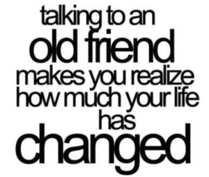 changed - Talking to an Old Friend