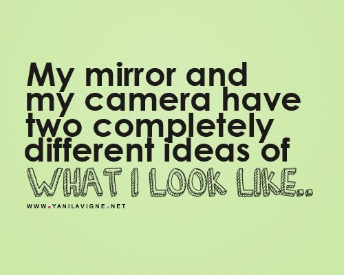 camerra - My Mirror and My Camera Have Two Completely Different Ideas Of What I Look Like