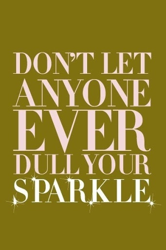 sparkle - Don't Let Anyone Dull Your Sparkle